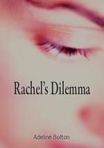 Rachel's Dilemma by Adeline Bolton