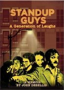 STANDUP GUYS: A Generation of Laughs by John DeBellis