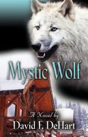 Mystic Wolf by David DeHart