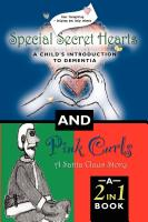 Special Secret Hearts: A Child's Introduction to Dementia and Pink Curls: A Santa Claus Story--A 2-in-1 Book by Georgette Tarnow