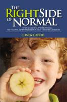 The Right Side of Normal: Understanding and Honoring the Natural Learning Path for Right-Brained Children cover