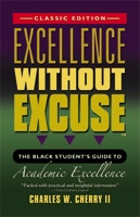 EXCELLENCE WITHOUT EXCUSE ™: The Black Student's Guide to Academic Excellence (Classic Edition) cover