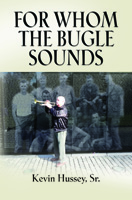 FOR WHOM THE BUGLE SOUNDS - Memoirs of a Stone Talker cover