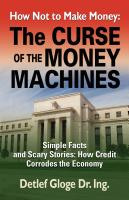 HOW NOT TO MAKE MONEY: The Curse of the Money Machines by Detlef Gloge