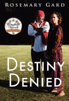 DESTINY DENIED by Rosemary Gard