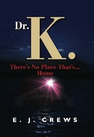 Dr. K. There's No Place That's...Home cover