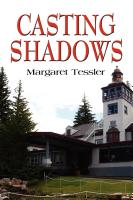 Casting Shadows by Margaret Tessler