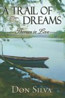 A Trail of Dreams, Thoreau in Love by Don Silva