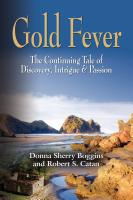 GOLD FEVER: The Continuing Tale of Discovery, Intrigue & Passion by Donna Sherry Boggins & Robert S. Catan