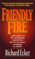 Friendly Fire by Richard Ecker