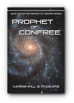 Prophet of ConFree by Marshall S Thomas