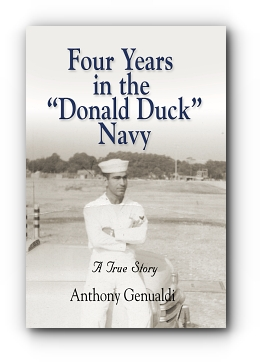 "Four Years in the ""Donald Duck"" Navy: A True Story by Anthony Genualdi"