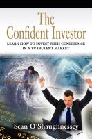 THE CONFIDENT INVESTOR: Learn How To Invest With Confidence In A Turbulent Market by Sean O'Shaughnessey
