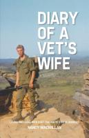 DIARY OF A VET'S WIFE: Loving and Living with Post Traumatic Stress Disorder - A Memoir by Nancy MacMillan