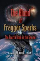 THE BLOOD OF FRAGGER SPARKS: The Fourth Book in the Series by Steven Fisher