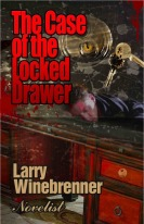 The Case of the Locked Drawer: A Henri Derringer Mystery by Larry Winebrenner
