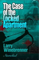 The Case of the Locked Apartment: A Henri Derringer Mystery by Larry Winebrenner