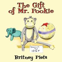The Gift of Mr. Pookie by Britney Pieta