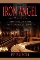 IRON ANGEL  THE FRENCH YEARS BOOK 1 by P.F. Busch