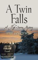 A TWIN FALLS: A High Sierra Mystery by Terry Gooch Ross