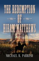 The Redemption of Hiram Matthews by Michael Parrish