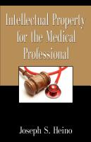 INTELLECTUAL PROPERTY FOR THE MEDICAL PROFESSIONAL by Joe Heino