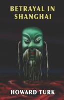 Betrayal in Shanghai by Howard Turk