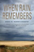 WHEN RAIN REMEMBERS by Maggi Petton