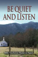 Be Quiet and Listen by Billie Touchstone Hardaway Signer