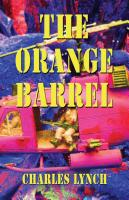 THE ORANGE BARREL by Charles Lynch