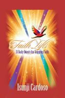 FAITH LIFTS: 31 Daily Boosts for a Sagging Faith by Isunji Cardoso