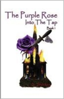 The Purple Rose Into The Tap Book I by A. Shockey