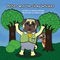 Mister and the Gray Whisker by Katrina Foraker