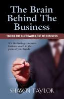 The Brain Behind The Business by Shawn Taylor
