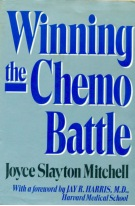 Winning the Chemo Battle by Joyce Slayton Mitchell