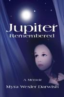 Jupiter Remembered: A Memoir by Myra Wexler Darwish