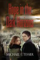Hope in the Dark Horizons by Michael Tessier