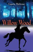 Willow Wood by Laurie Melrose