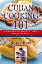Cuban Cooking 101 by Roger Besu