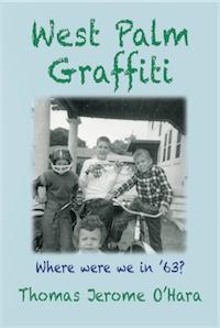 WEST PALM GRAFFITI: Where Were We In '63? by Thomas O'Hara