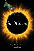 LOVE...THE ILLUSION by Ann Marie Graf