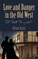 Love and Danger in the Old West by Glenn M. Davis
