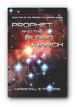 Prophet and the Blood March by Marshall S Thomas