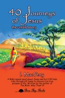40 JOURNEYS OF JESUS: The Untold Story - A Historical Novel by I. Mac Perry