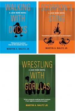 THE JACK RENO SERIES: 3 Volume Set - WALKING WITH DUCKS, SCORPION'S STING, and WRESTLING WITH GORILLAS by Martin A. Nalitz Jr