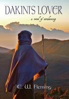 DAKINI'S LOVER: A Novel of Awakening by E. W. Fleming