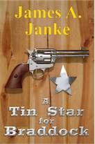 A Tin Star for Braddock by James A. Janke