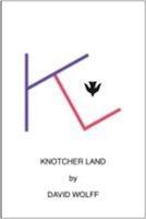 Knotcher Land by David Wolff