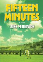 Fifteen Minutes by Luke Fetkovich