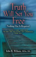 Truth Will Set You Free by John R. Wilson
